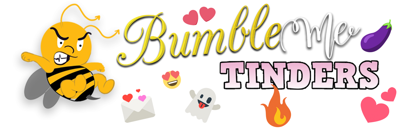 Bumble Me Tinders